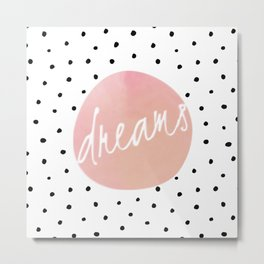 Dreams - Polkadots and Typography on pink background Metal Print