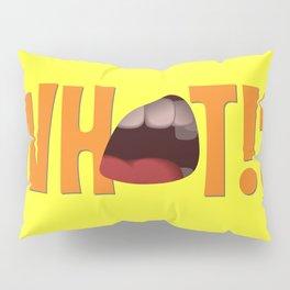 Whaaat!? Pillow Sham
