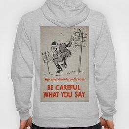 Vintage poster - Be Careful What You Say Hoody