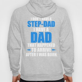I Don't Have A Step-Dad  Hoody