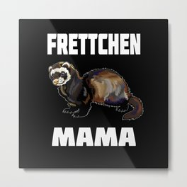 Ferret Mom Gift Idea Design Motif Metal Print