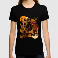 I WANT EWOK & ROLL ALL NIGHT & PARTY EVERYDAY! Womens Fitted Tee MEDIUM Black