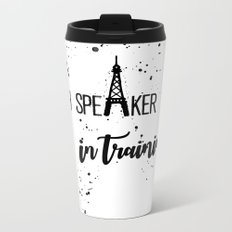 French Speaker In Training Metal Travel Mug