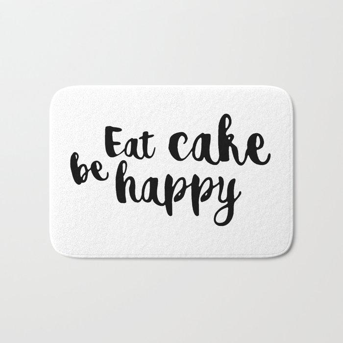 Eat cake be happy Bath Mat