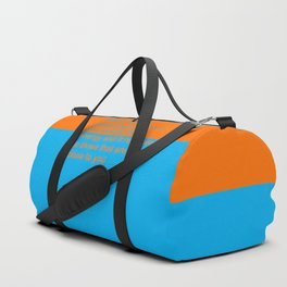 When you feel good about yourself... Duffle Bag