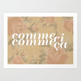 Comme Ci Comme Ca Art Print