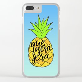 Que Sera Sera Pineapple Clear iPhone Case