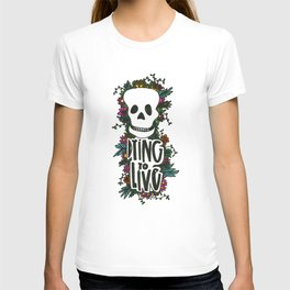 dying to live T-shirt