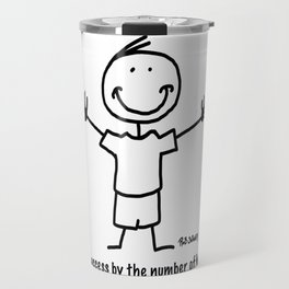 I measure success by the number of hugs I give. Travel Mug