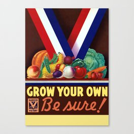 Victory Garden -- Grow Your Own Canvas Print