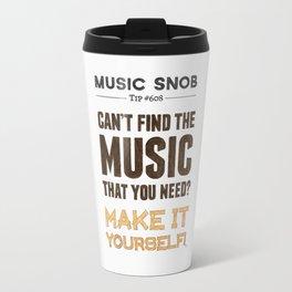 D. I. Y. — Music Snob Tip #608 Travel Mug