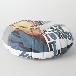 MacGyver Said: We're all gonna die. The trick is not to rush it. Floor Pillow