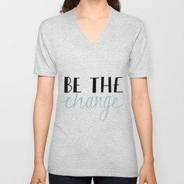 Be The Change Unisex V-Neck