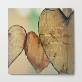 The Voice Of Your Heart Whispers To My Soul - Wind Chimes - Rustic - Wedding - Valentine's Day Metal Print