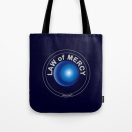 LAW OF MERCY Tote Bag
