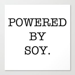 powered by soy Canvas Print