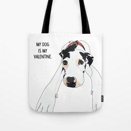 My dog is my Valentine Tote Bag