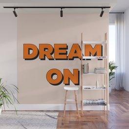 Dream On Wall Mural