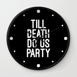 Till Death Do Us Party Music Quote Wall Clock