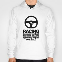 racing Hoodies featuring Racing Quotes by Barbo's Art