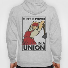 There is Power in a Union Hoody