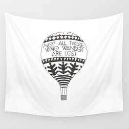 """Not all those who wander are lost"" Wall Tapestry"