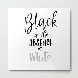 Absence of White Metal Print