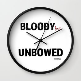 BLOODY BUT UNBOWED Wall Clock