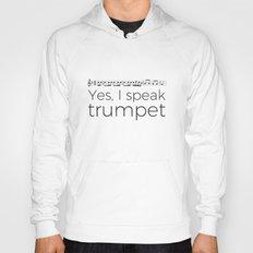 Do you speak trumpet? Hoody