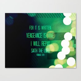 VENGEANCE IS MINE (ROMANS 12:19)  Canvas Print