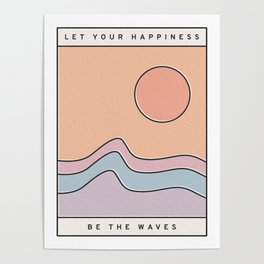 "Ocean Surf ""Let Your Happiness Be the Waves"" // Chill Retro Minimalist Colorful California Summer  Poster"