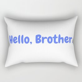 Hello, Brother quote in blue Rectangular Pillow