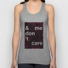 & me don't care Unisex Tank Top