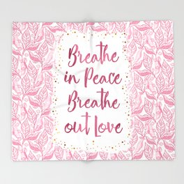 Breathe in Peace Breathe out Love Throw Blanket