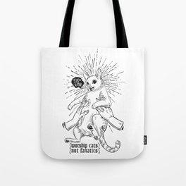 worship cats - not fanatics Tote Bag