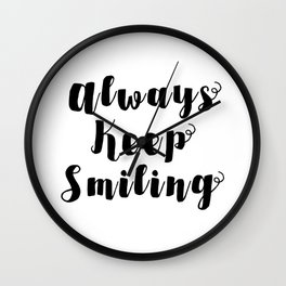 Always Keep Smiling Wall Clock