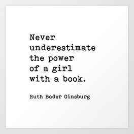 RBG, Never Underestimate The Power Of A Girl With A Book, Art Print