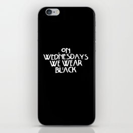 On Wednesday We Wear Black iPhone Skin