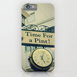 It's time for a pint! Sign - Fine Art Photography iPhone Case