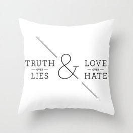 Truth over Lies & Love over Hate Throw Pillow
