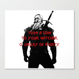 Toss a coin to your witcher Canvas Print