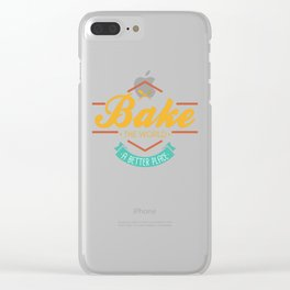 Bake the world a better place   Cupcake Muffin graphic Gift Clear iPhone Case