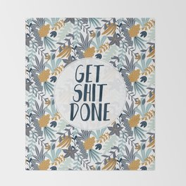 GET SH*T DONE, Floral I, Pattern Quote Throw Blanket