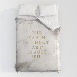 The earth without art is just 'eh' Bettbezug