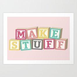 Make Stuff - Pink Art Print