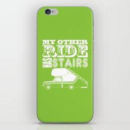 My Other Ride Has Stairs iPhone Skin