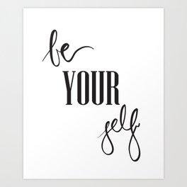 Be your self Art Print