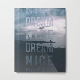 Day 0602 /// Nice dream Metal Print