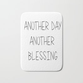 Another Day, Another Blessing Bath Mat