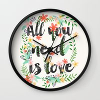 all you need is love Wall Clocks featuring ALL YOU NEED IS LOVE by Mia Charro